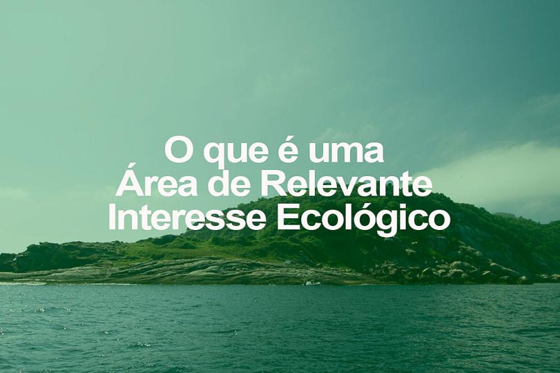 O que é uma Área de Relevante Interesse Ecológico